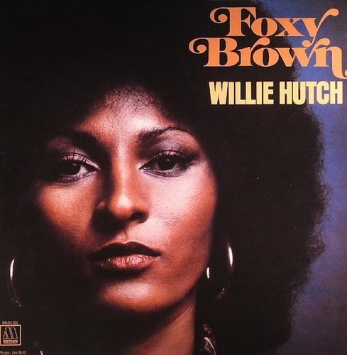 Willie hutch foxy brown 2