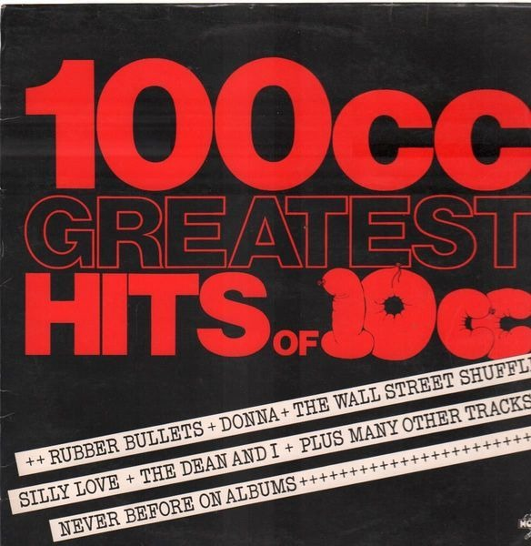 10cc 100cc: Greatest Hits Of 10cc