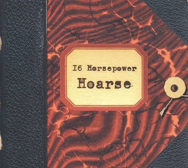 16 HORSEPOWER - Hoarse (180G / INCL. CD) - LP x 2