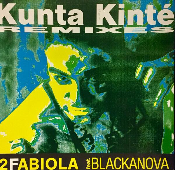 2 FABIOLA FEAT. BLACKANOVA - Kunta Kinté (Remixes) - Maxi x 1