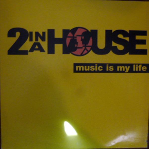 2 IN A HOUSE - Music Is My Life - 12 inch x 1