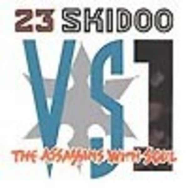 23 SKIDOO VS. ASSASSINS WITH SOUL - 23 Skidoo Vs. The Assassins With Soul - 12 inch x 1