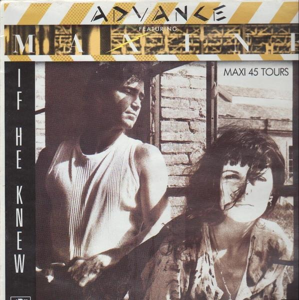 ADVANCE FEATURING MAXINE - If He Knew - 12 inch x 1