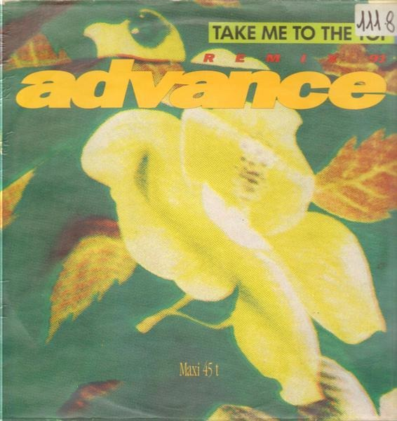 ADVANCE - Take Me To The Top - 12 inch x 1
