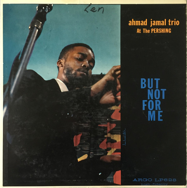 ahmad jamal trio ahmad jamal trio at the pershing (but not for me) (ultra high fidelity)
