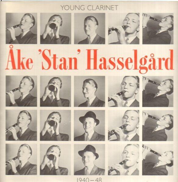 ÅKE 'STAN' HASSELGARD - Young Clarinet - 33T