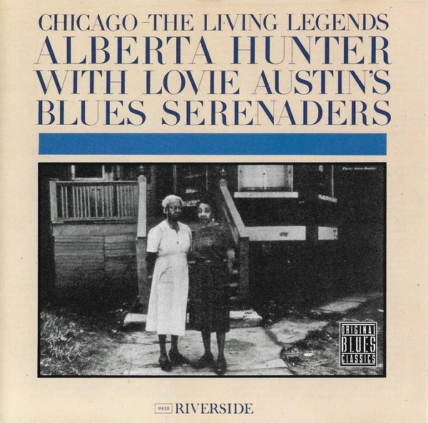 Alberta Hunter With Lovie Austin's Blues Serenader Chicago: The Living Legends