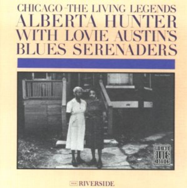 Alberta  Hunter & Lovie Austin Chicago-the Living Legends