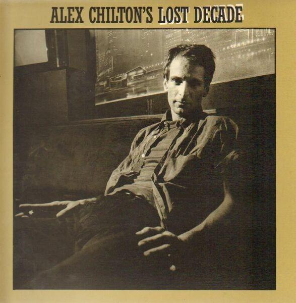 #<Artist:0x007ffa1bfa3b48> - Alex Chilton's Lost Decade