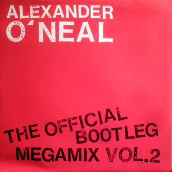 Alexander O'Neal The Official Bootleg Megamix Vol  2