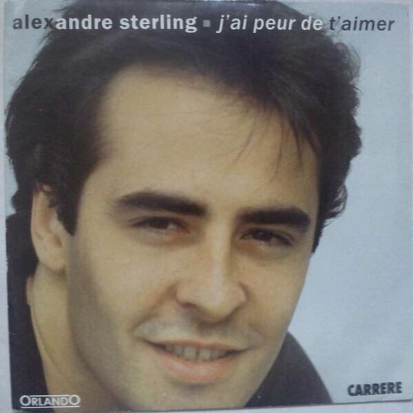 ALEXANDRE STERLING - J'ai Peur De T'aimer - Maxi x 1