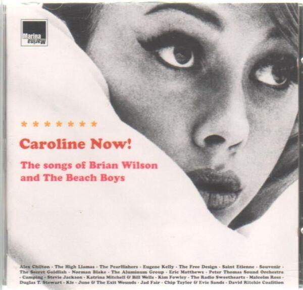 #<Artist:0x007fa447dff140> - Caroline Now! The Songs Of Brian Wilson And The Beach Boys