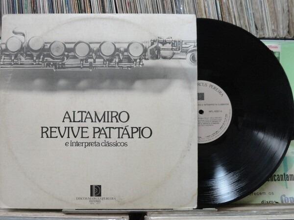 ALTAMIRO CARRILHO - Altamiro Revive Pattápio E Interpreta Clássicos - LP