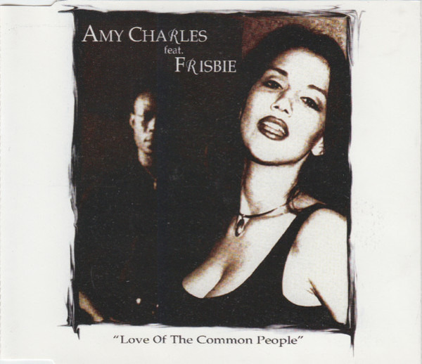 AMY CHARLES FEAT. FRISBIE - Love Of The Common People - CD single