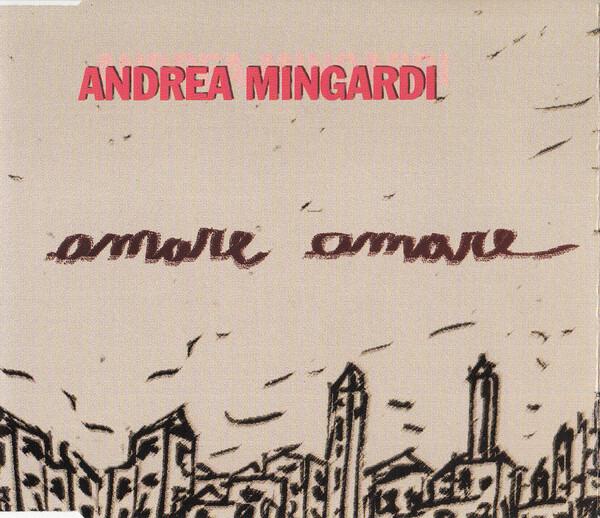 ANDREA MINGARDI - Amare, Amare - CD single