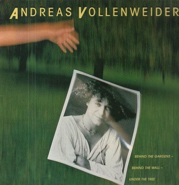 ANDREAS VOLLENWEIDER - ...Behind The Gardens - Behind The Wall - Under The Tree... - LP