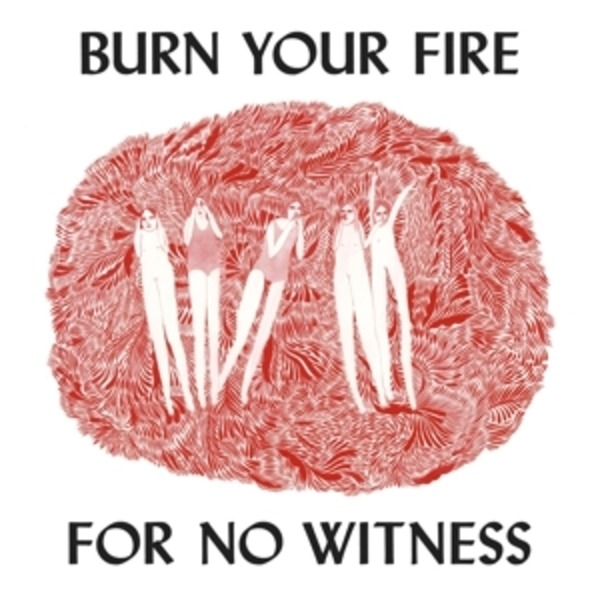 #<Artist:0x00007f5f21c46198> - Burn Your Fire for No Witness