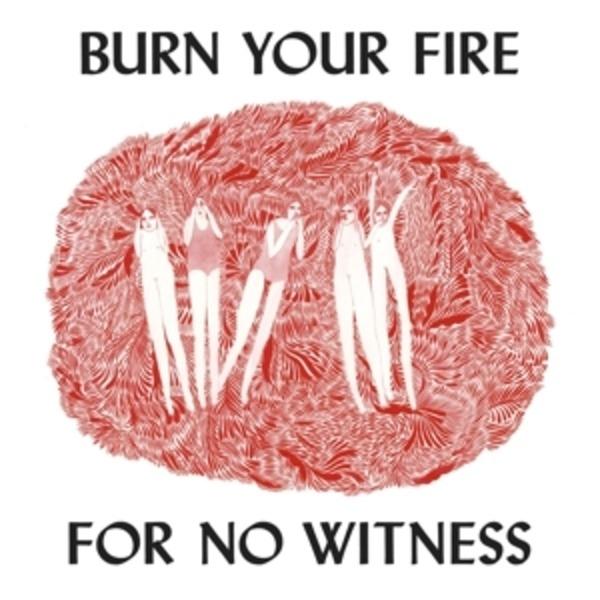#<Artist:0x00007fd903d7e608> - Burn Your Fire for No Witness