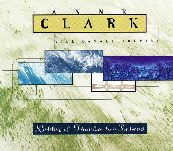ANNE CLARK - Letter Of Thanks To A Friend (Bill Laswell Remix) - CD single