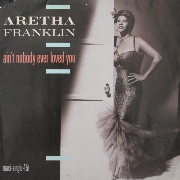 aretha franklin ain't nobody ever loved you