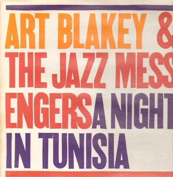 ART BLAKEY & THE JAZZ MESSENGERS - A Night In Tunisia (LIBERTY/UNITED RECORDS, INC. PRESSING) - 33T