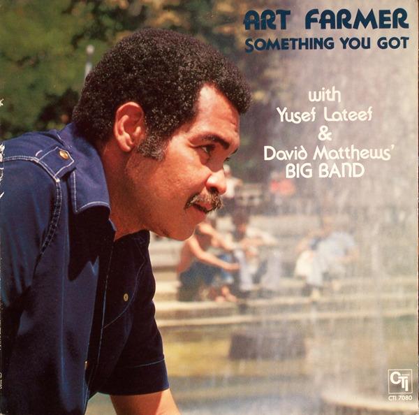 ART FARMER WITH YUSEF LATEEF & DAVID MATTHEWS' BIG - Something You Got - 33T