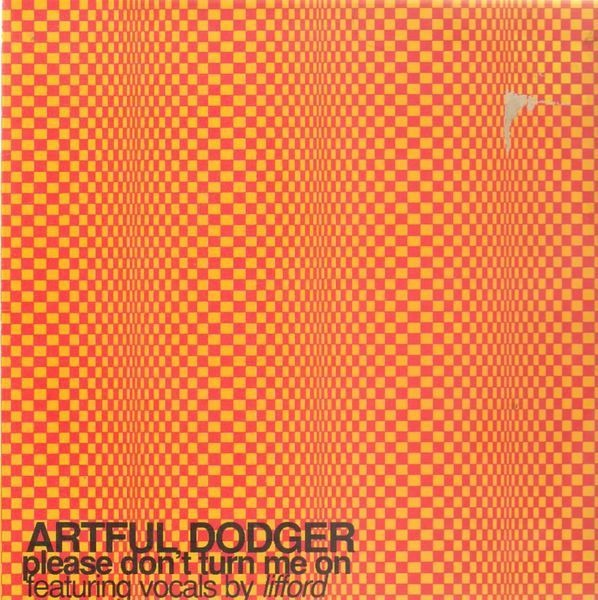 ARTFUL DODGER - Please Don't Turn Me On - Maxi x 1