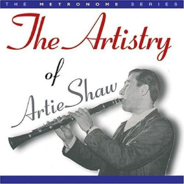 Artistry Of Artie Shaw The