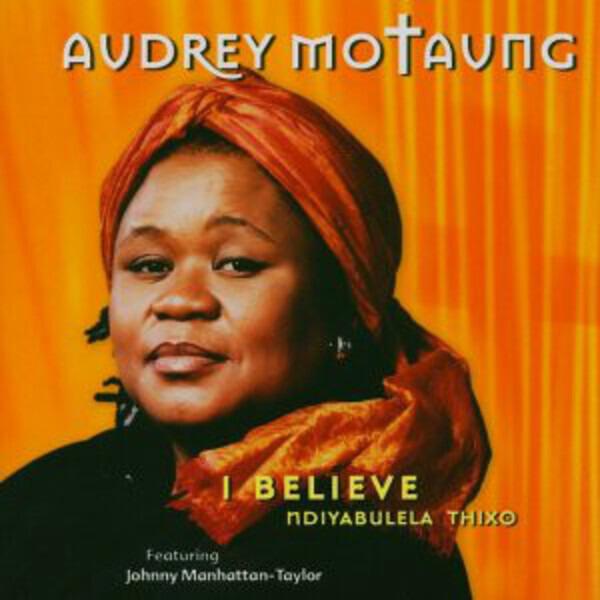 AUDREY MOTAUNG - I Believe - CD