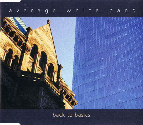 AVERAGE WHITE BAND - Back To Basics - CD Maxi