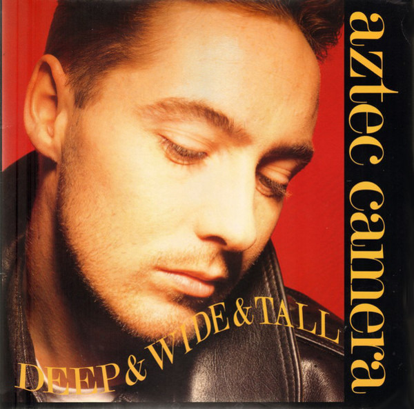 AZTEC CAMERA - Deep & Wide & Tall - 12 inch x 1