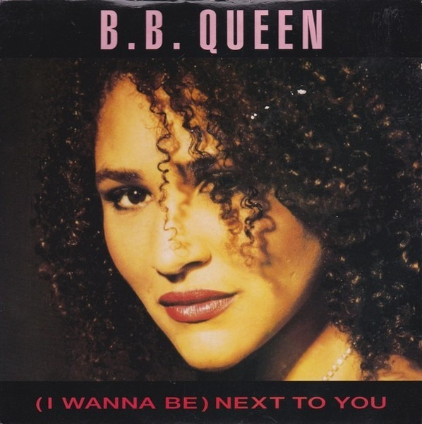 B.B. Queen (I Wanna Be) Next To You
