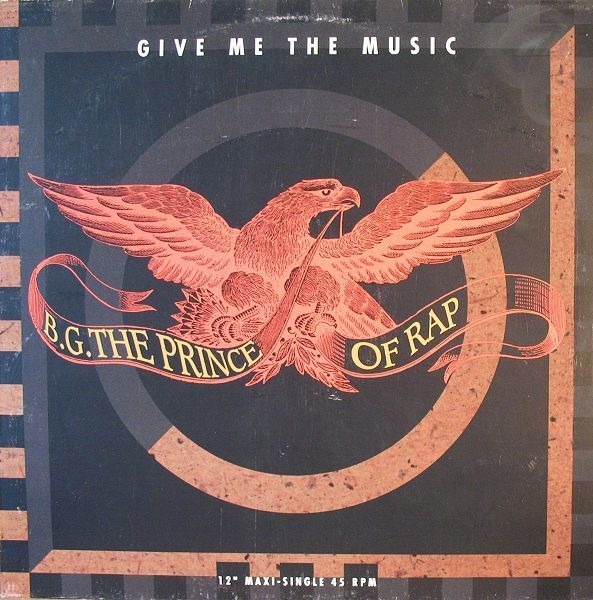 B.G. THE PRINCE OF RAP - Give Me The Music - Maxi 45T