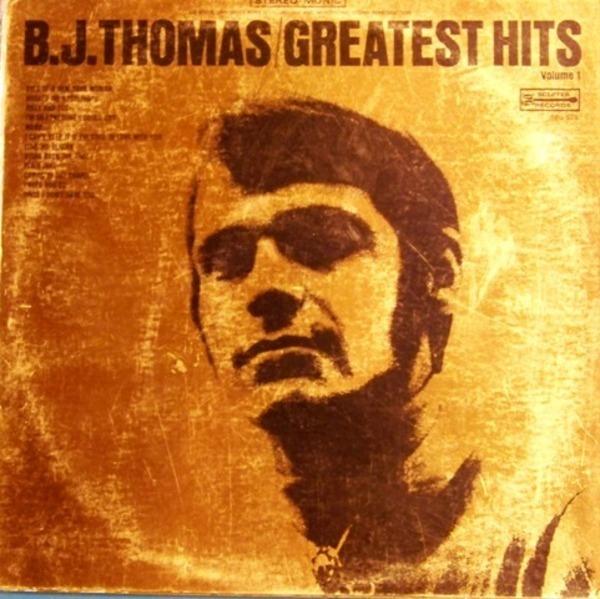 B J  Thomas Greatest Hits Volume 1