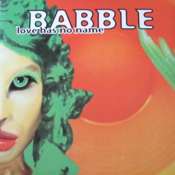 BABBLE - Love Has No Name - 12 inch x 1