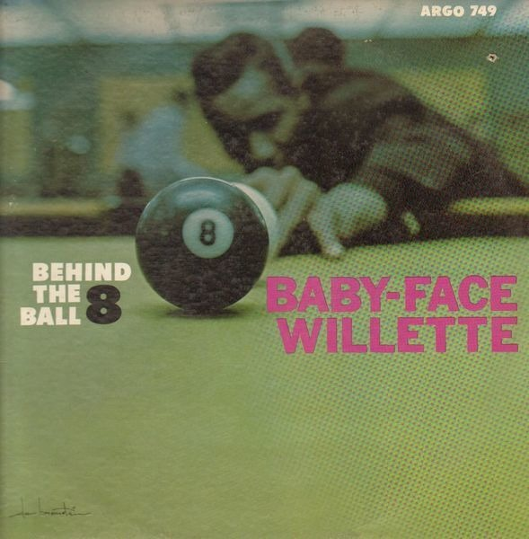 'BABY FACE' WILLETTE - Behind The 8 Ball - LP