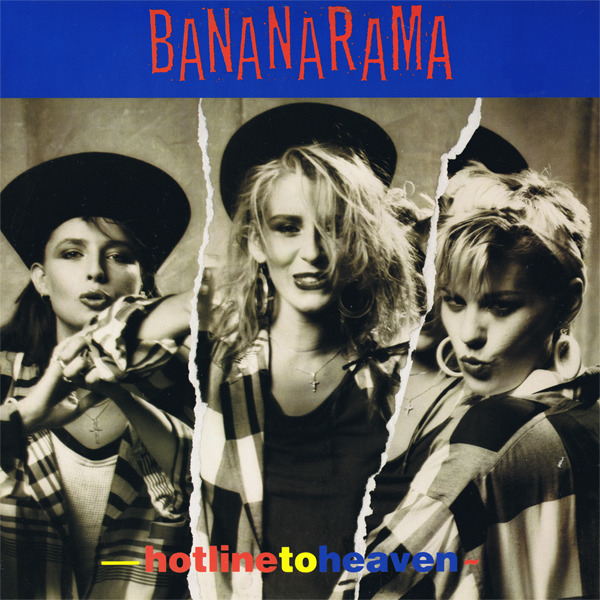 Bananarama Hot Line To Heaven