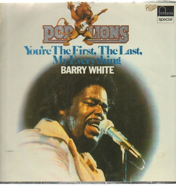 Barry White You're The First, The Last, My Everything - More Than Anything You're My Everything