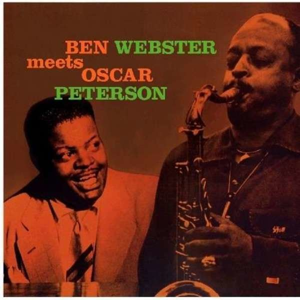 #<Artist:0x00007fcea563e9c8> - Ben Webster Meets Oscar Peterson