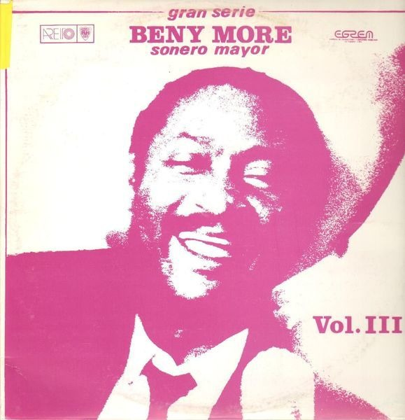 #<Artist:0x007f821d0136e0> - Gran Serie Beny More Sonero Mayor Vol. III