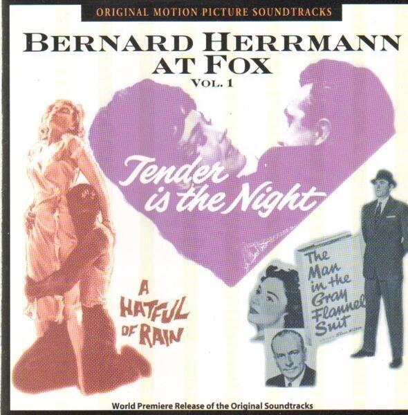 #<Artist:0x00007f4e0c862f20> - Bernard Herrmann At Fox Vol. 1 -Tender Is The Nightght-a Hateful Of Rain-The Man In He Gray Flannel