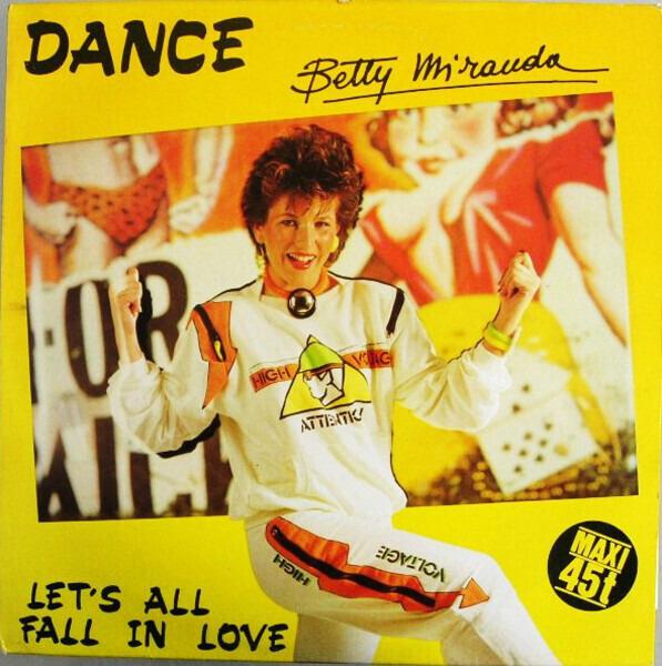 BETTY MIRANDA - Dance / Let's All Fall In Love - Maxi x 1