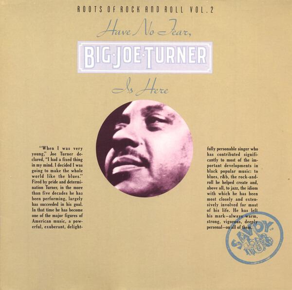 big joe turner have no fear, big joe turner is here