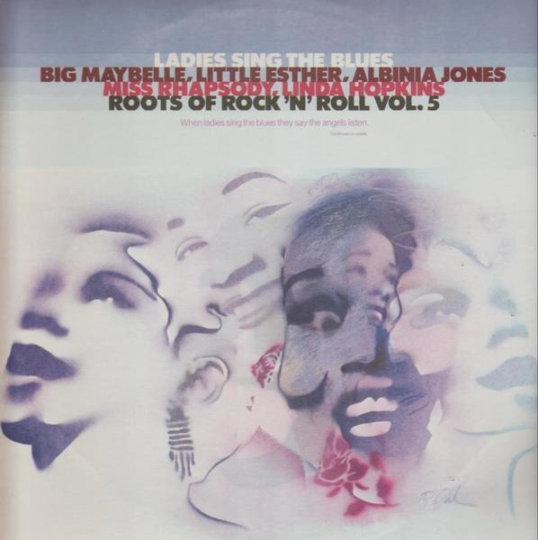 big maybelle, little esther, albinia jones, miss r ladies sing the blues: roots of rock 'n' roll vol. 5