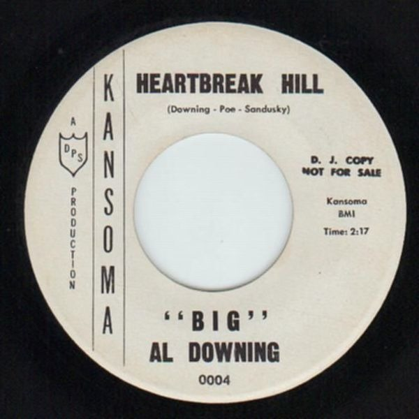 'BIG' AL DOWNING - Heartbreak Hill / The Saints (DEMO COPY) - 7inch x 1
