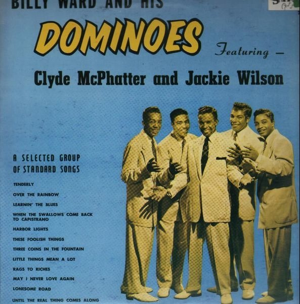 Billy Ward And His Dominoes Featuring Clyde Mcphatter And Jackie Wilson - Billy Ward & His Dominoes