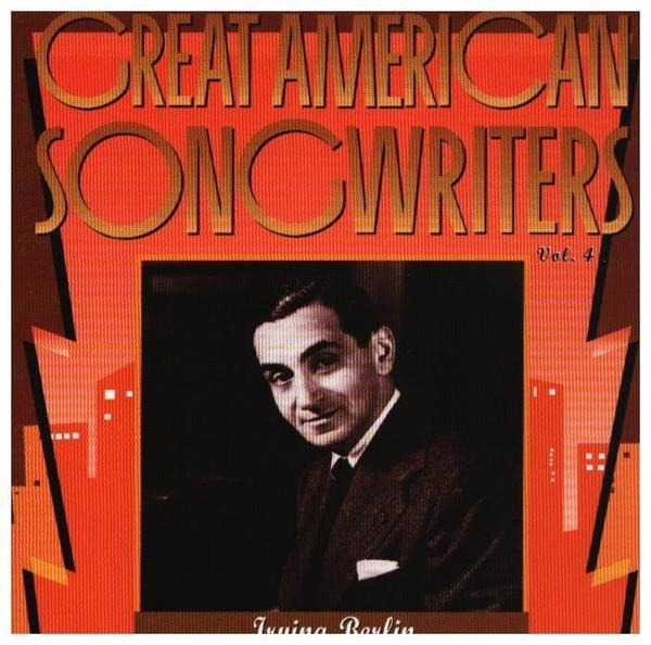 BING CROSBY / JUDY GARLAND / FRED ASTAIRE A.O. - Great American Songwriters Vol. 4: Irving Berlin - CD
