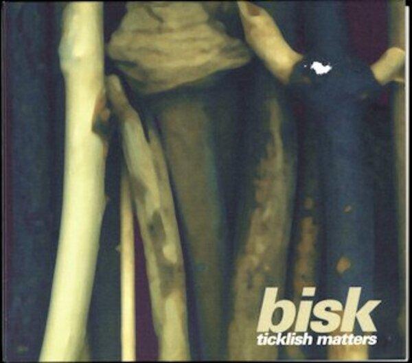 BISK - Ticklish Matters - CD