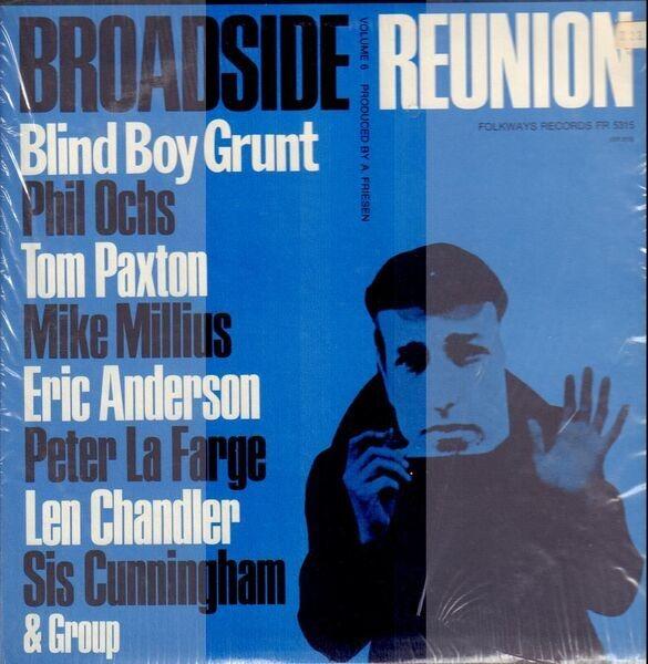 Blind Boy Grunt, Phil Ochs, Tom Paxton Broadside Ballads Vol. 6: Broadside Reunion (+ BOOKLET)