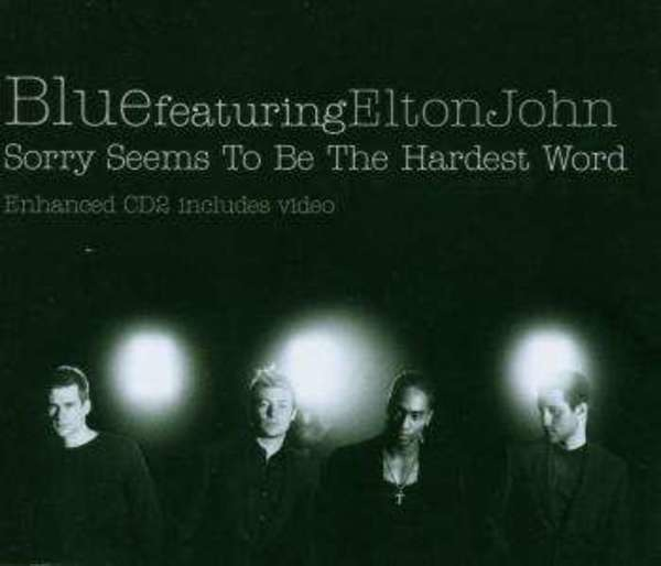 BLUE - Blue Featuring Elton John - Sorry Seems To Be The Hardest Wo - CD single
